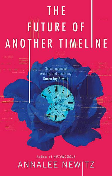 The Future of Another Timeline - Annalee Newitz | Science Fiction ...
