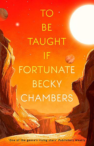 To be Taught if Fortunate - Becky Chambers | Science Fiction ...