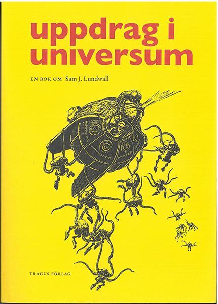Uppdrag i universum - En bok om Sam J. Lundwall - Karin Lundwall | Science  Fiction Bokhandeln