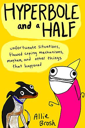 Hyperbole and a Half: Unfortunate Situations and Other Things