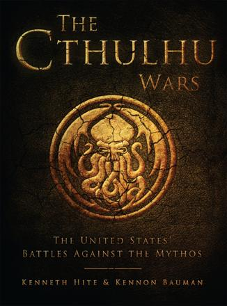 The Cthulhu Wars: The United States' Battles Against the Mythos