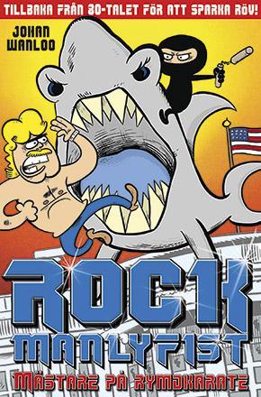 Rock Manlyfist - Mästare på rymdkarate