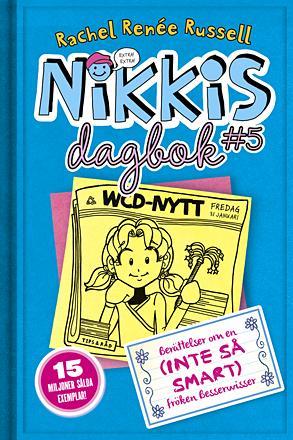 Nikkis dagbok 5: Berättelser om en (inte såsmart) besserwisser