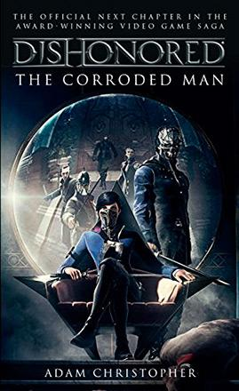 Dishonored: The Corroded Man