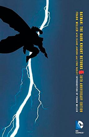 The Dark Knight Returns 30th Anniversary Edition