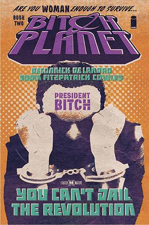 Bitch Planet Vol 2: President Bitch