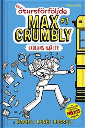 Den otursförföljde Max Crumbly: Skolans hjälte