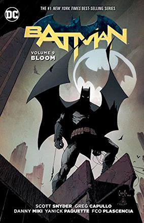 Batman Vol 9: Bloom