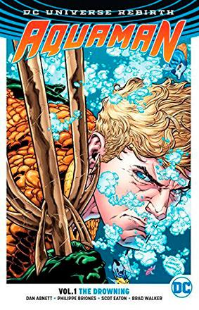 Aquaman Rebirth Vol 1: The Drowning
