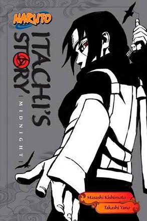 Naruto: Itachi's Story Novel 2: Midnight