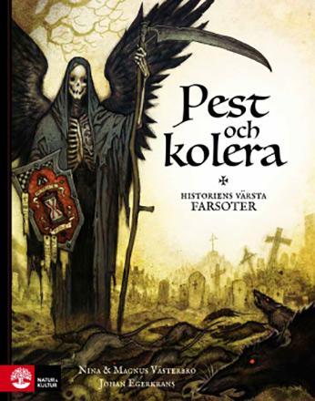 Pest och kolera: - historiens värsta farsoter