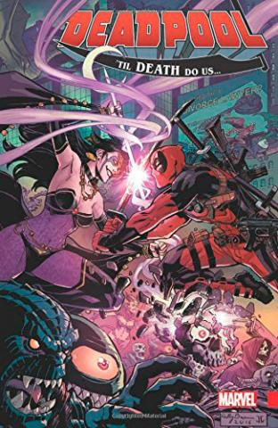 Deadpool World's Greatest Vol 8: 'til Death Do Us...