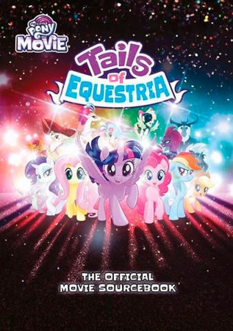 My Little Pony: The Official Movie Sourcebook
