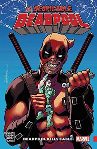 Despicable Deadpool Vol 1: Deadpool Kills Cable