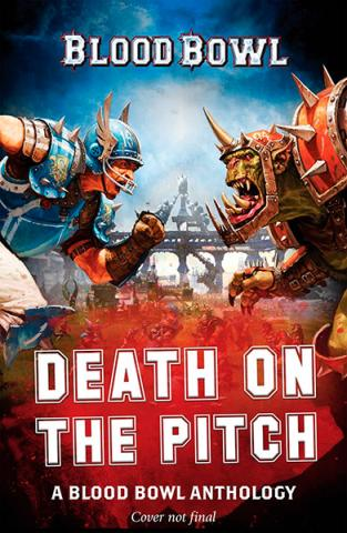 Death on the Pitch: A Blood Bowl Antology