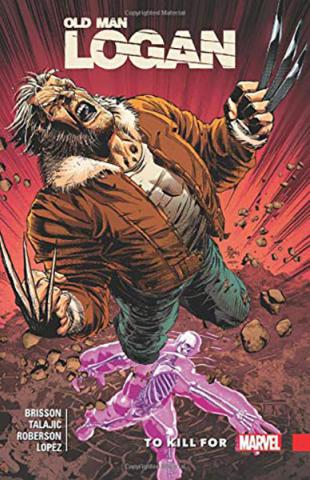 Wolverine: Old Man Logan Vol 8: To Kill For
