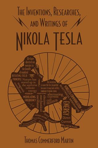 The Inventions, Research and Writings of Nikola Tesla