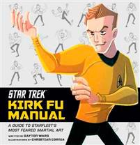 Kirk Fu Manual: the Final Frontier's Most Feared Martial Art