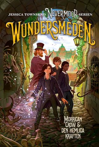 Wundersmeden - Morrigan Crow & den hemliga kraften