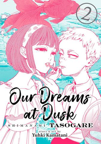 Our Dreams at Dusk: Shimanami Tasogare Vol 2