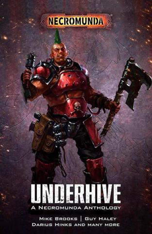 Underhive: A Necromunda Anthology