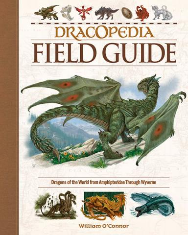 Dracopedia Field Guide: Dragons of the World
