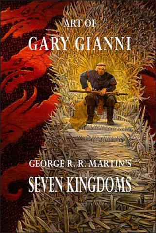 Art of Gary Gianni: George R R Martin's Seven Kingdoms