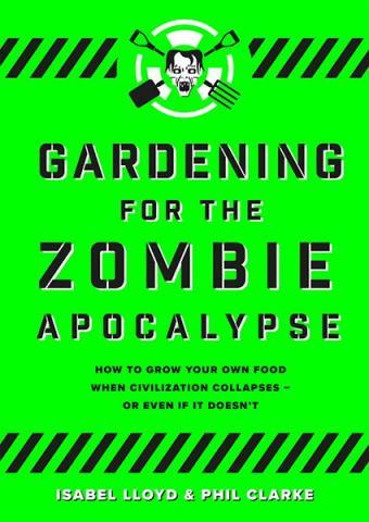 Gardening for the Zombie Apocalypse
