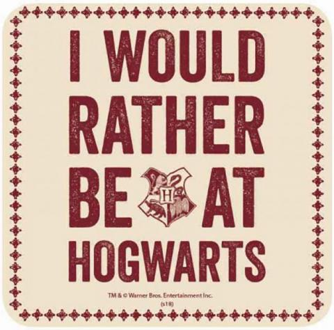 Harry Potter I Would Rather Be At Hogwarts Coaster