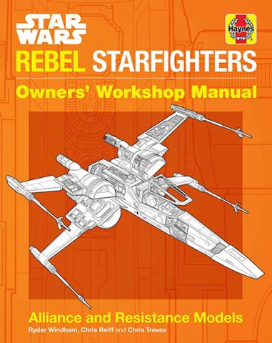 Rebel Starfighters: Owners' Workshop Manual