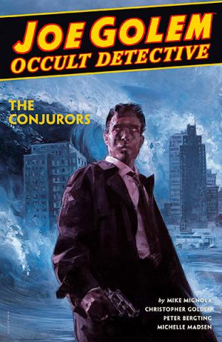 Joe Golem Occult Detective: The Conjurors