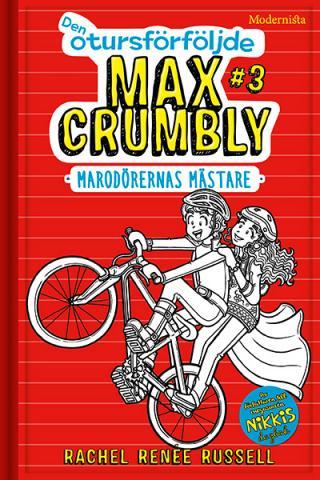 Den otursförföljde Max Crumbly: Marodörernas mästare