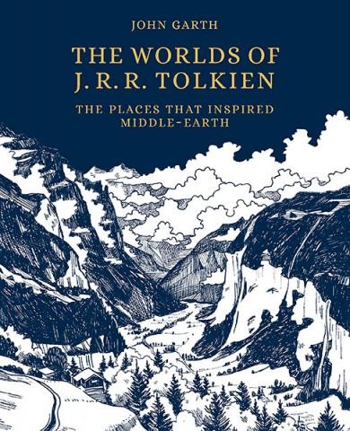 Tolkien's Worlds: The Places That Inspired Middle-Earth