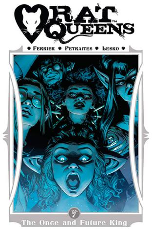 Rat Queens Vol 7: The Once and Future King