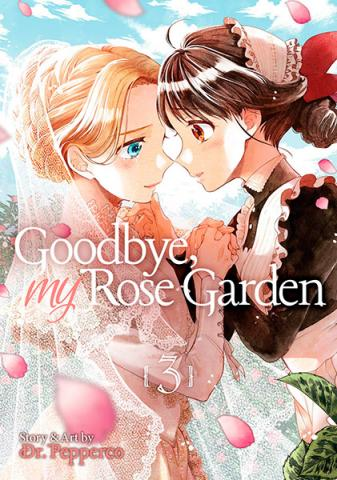 Goodbye, My Rose Garden Vol 3