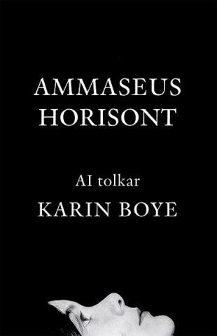 Ammaseus Horisont: AI tolkar Karin Boye
