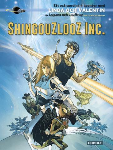 Linda och Valentin: Shingouzlooz Inc.