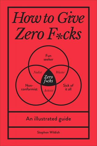 How to Give Zero Fucks