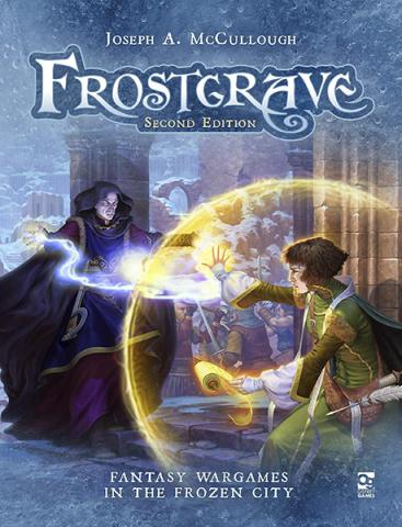 Frostgrave Second Edition: Fantasy Wargames in the Frozen City