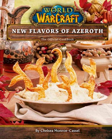 World of Warcraft: Flavors of Azeroth The Official Cookbook