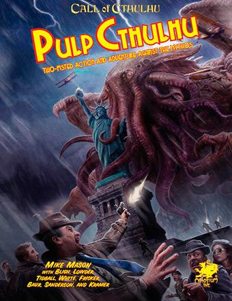 Pulp Cthulhu: Two-Fisted Action and Adventure