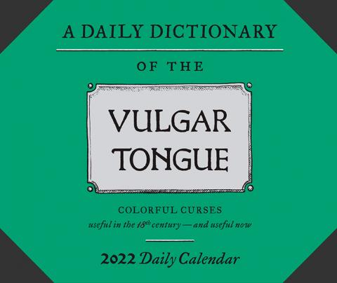 A Dictionary of the Vulgar Tongue Daily Calendar 2022