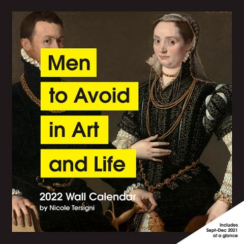 Men to Avoid in Art and Life Wall Calendar 2022