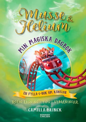 Musse & Helium - Min magiska dagbok