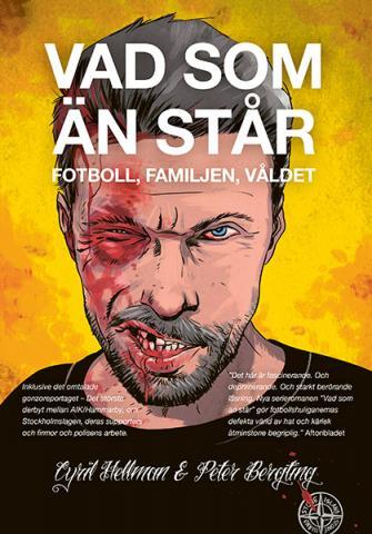Vad som än står : Fotboll, familjen, våldet