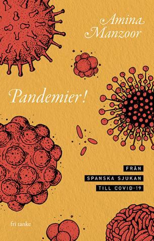 Manzoor, Amina: Pandemier - från spanska sjukan till covid-19 (1)