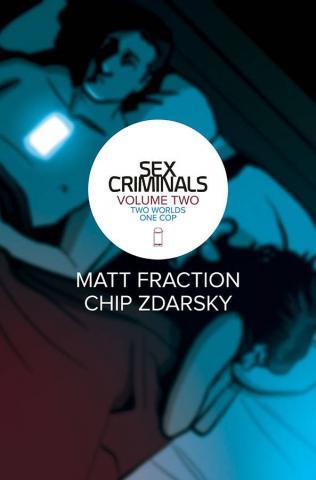 Sex Criminals Vol 2: Two Worlds One Cop