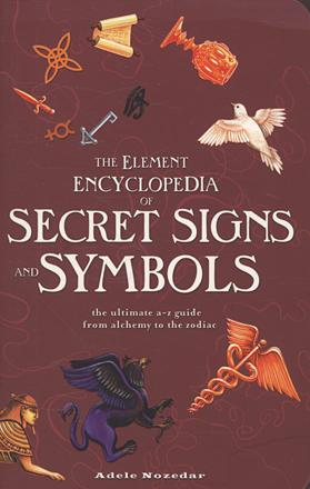 Element Encyclopedia of Secret Signs and Symbols