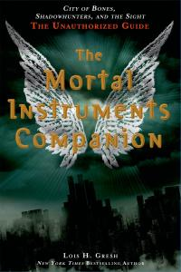 The Mortal Instruments Companion: Unauthorized Guide