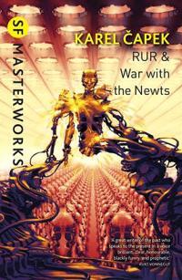 R.U.R. & War with the Newts
